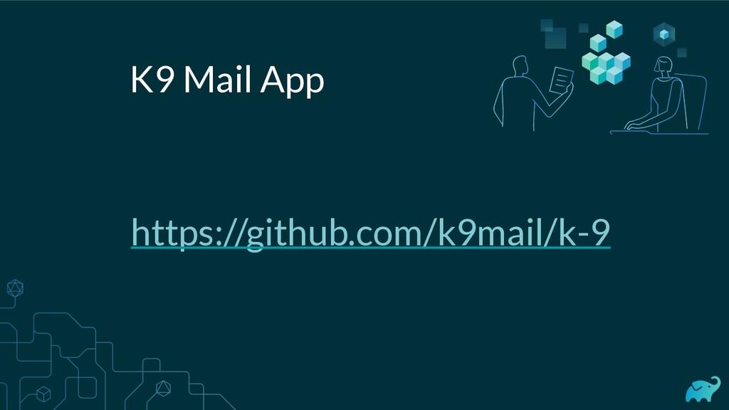 https://github.com/k9mail/k-9 K9 Mail App