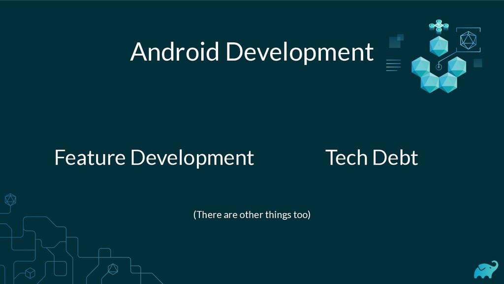 Android Development Feature Development Tech De...