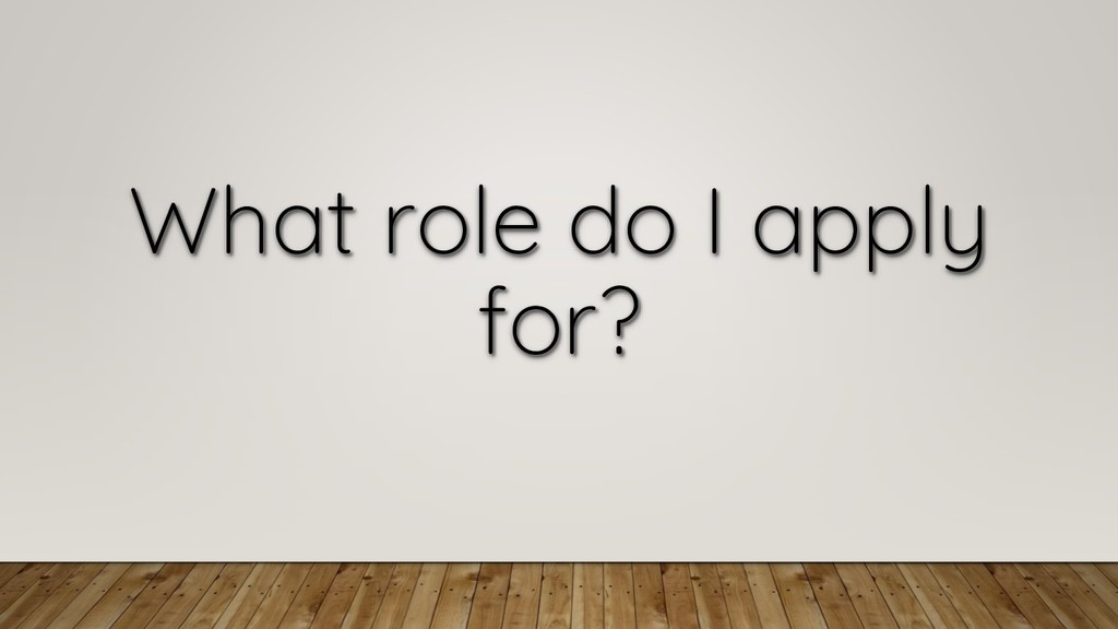 What role do I apply for?