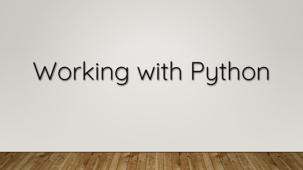 Working with Python