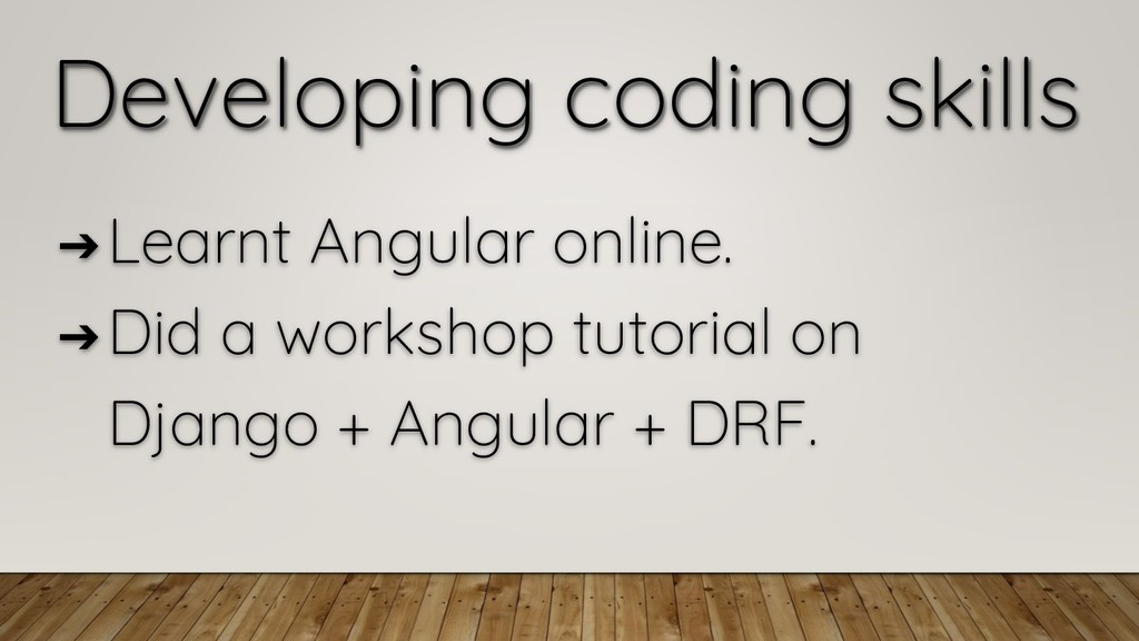 Developing coding skills ➔ Learnt Angular onlin...