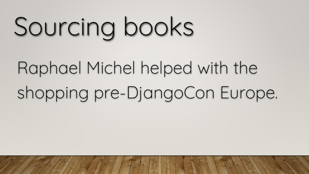Sourcing books Raphael Michel helped with the s...