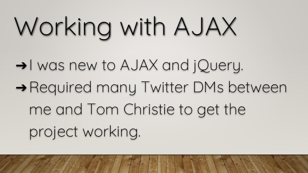 Working with AJAX ➔I was new to AJAX and jQuery...