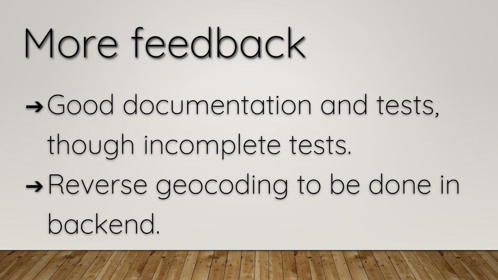 More feedback ➔ Good documentation and tests, t...