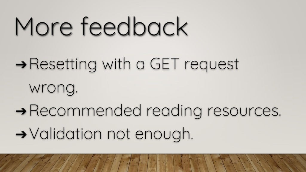 More feedback ➔ Resetting with a GET request wr...