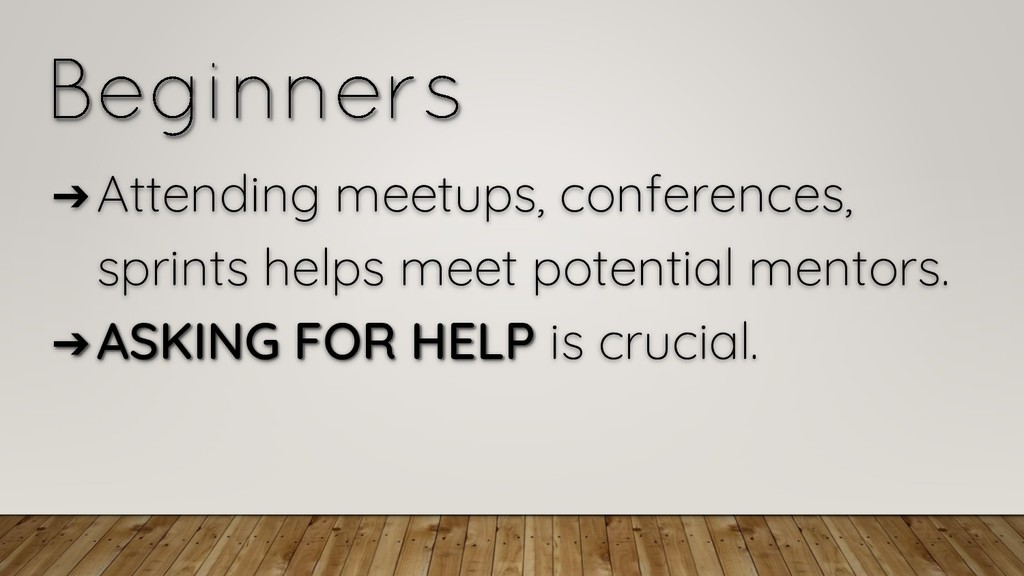 ➔Attending meetups, conferences, sprints helps ...