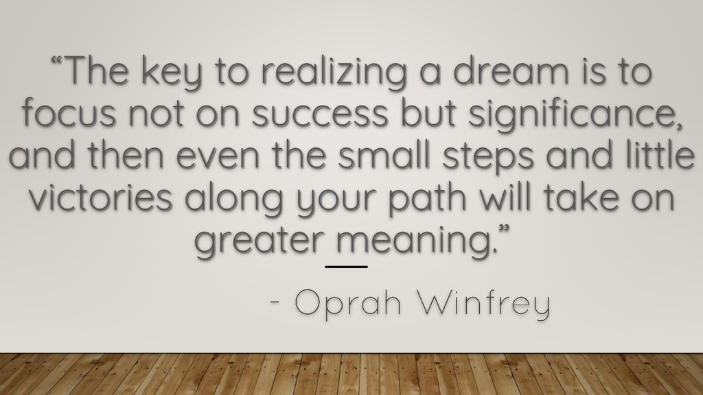 """The key to realizing a dream is to focus not o..."