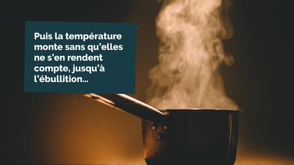 Texte du titre Puis la température monte sans q...