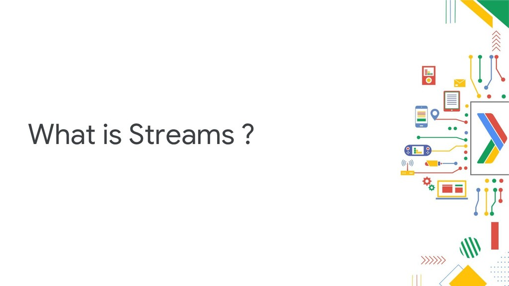 What is Streams ?
