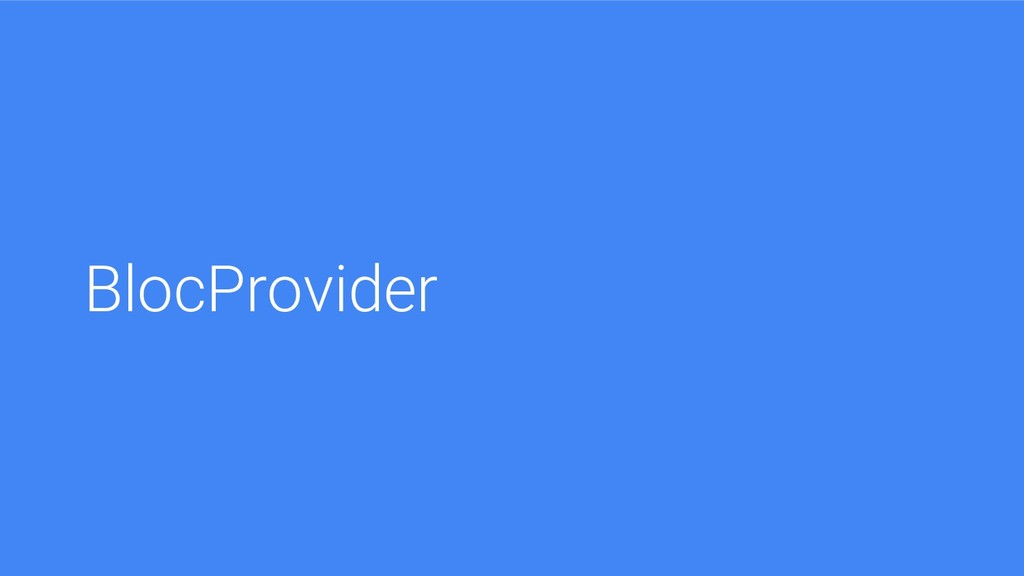BlocProvider