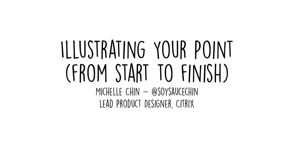 Illustrating Your Point (from start to finish) ...