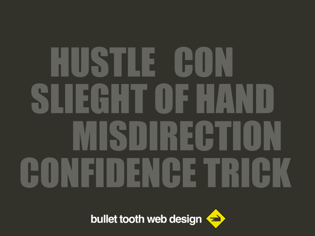 bullet tooth web design CON HUSTLE CONFIDENCE T...