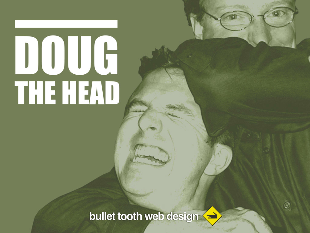 bullet tooth web design DOUG THE HEAD bullet to...