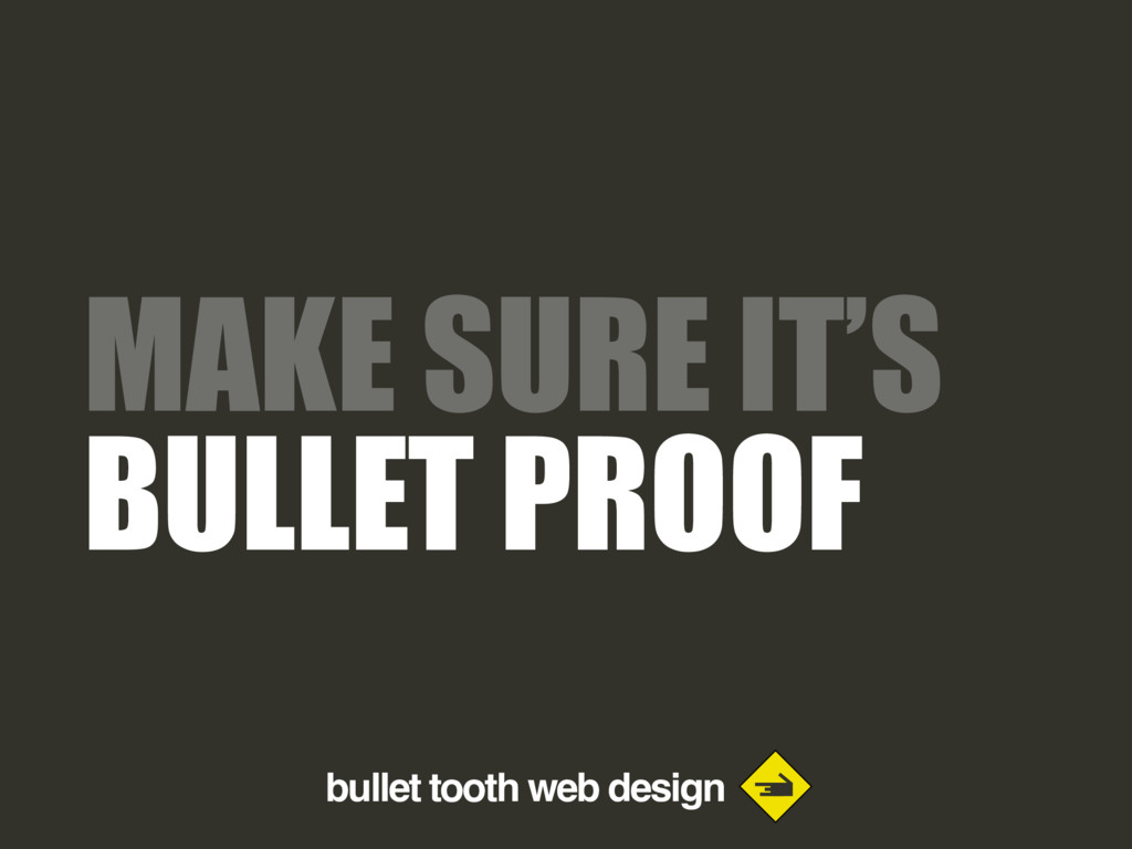 bullet tooth web design MAKE SURE IT'S BULLET P...