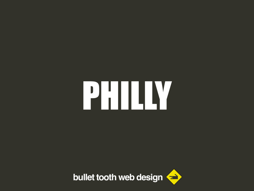 bullet tooth web design PHILLY
