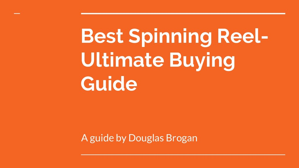 Best Spinning Reel- Ultimate Buying Guide A gui...