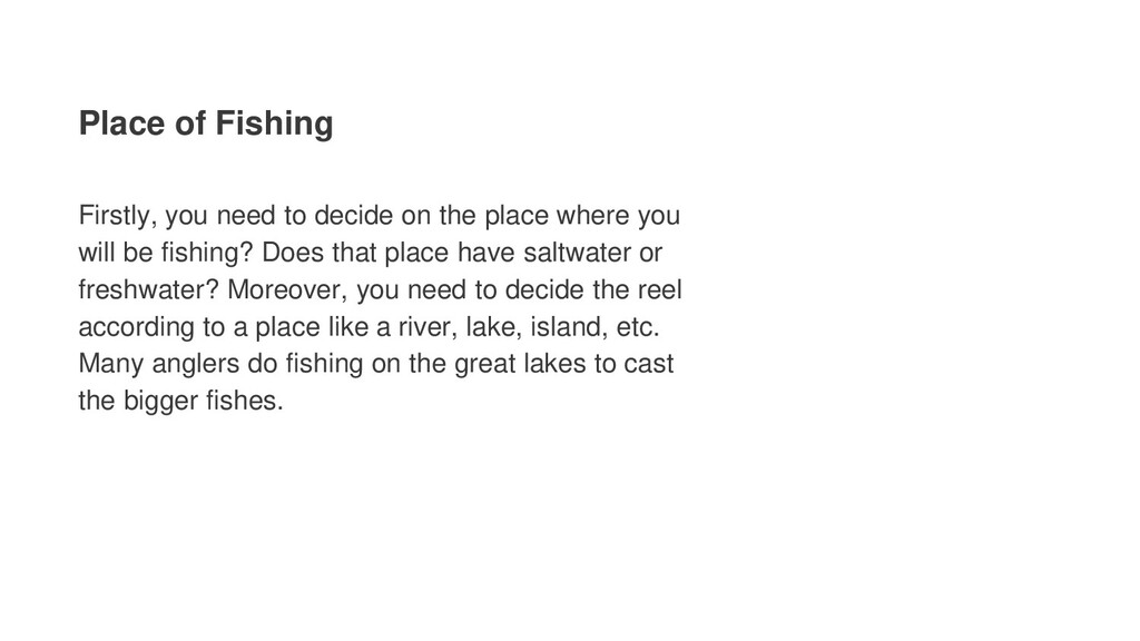 Place of Fishing Firstly, you need to decide on...