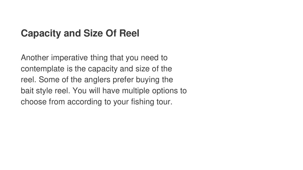 Capacity and Size Of Reel Another imperative th...