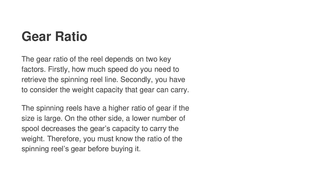Gear Ratio The gear ratio of the reel depends o...