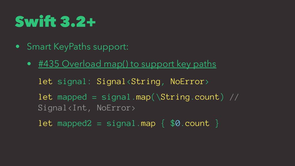 Swift 3.2+ • Smart KeyPaths support: • #435 Ove...