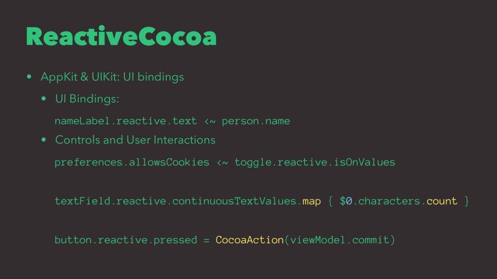 ReactiveCocoa • AppKit & UIKit: UI bindings • U...