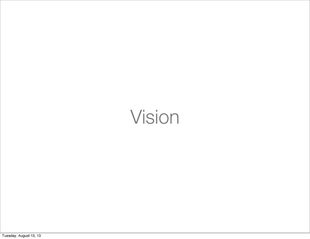 Vision Tuesday, August 13, 13