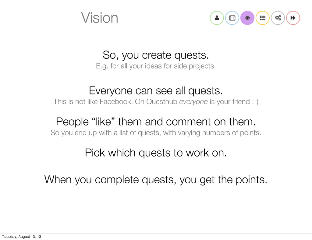 Vision So, you create quests. E.g. for all your...