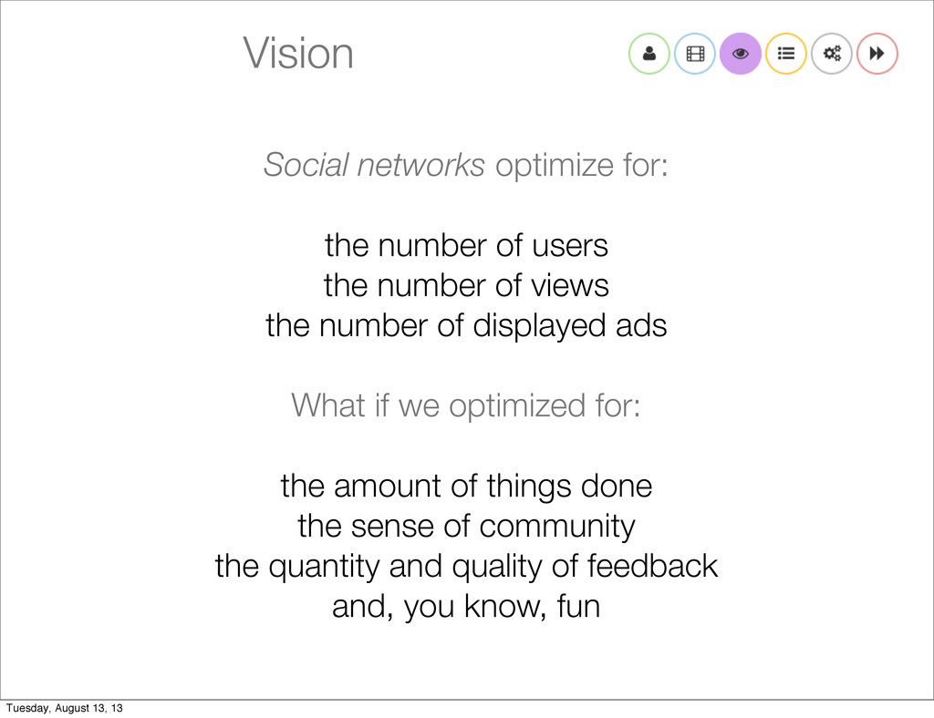 Vision Social networks optimize for: the number...
