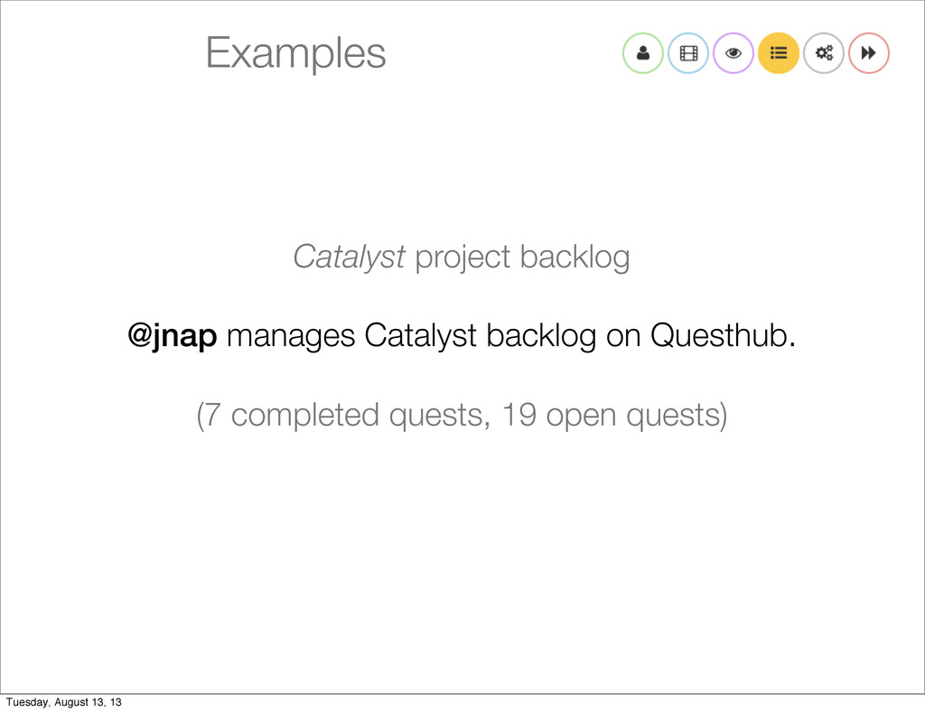 Examples Catalyst project backlog @jnap manages...