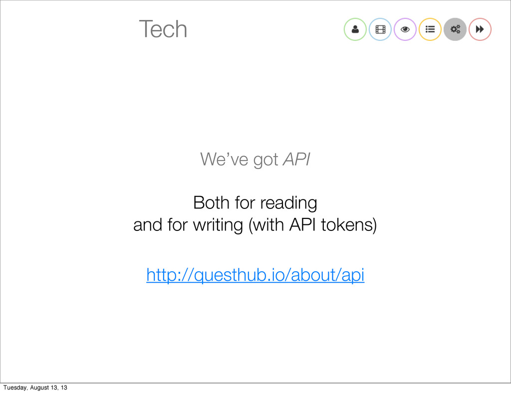 Tech We've got API Both for reading and for wri...