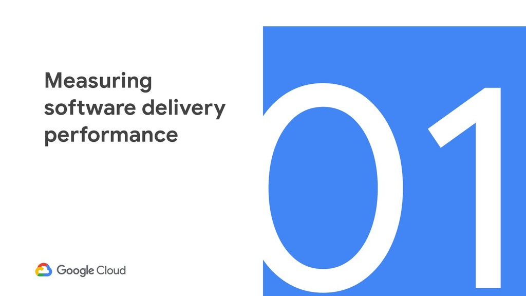 01 Measuring software delivery performance