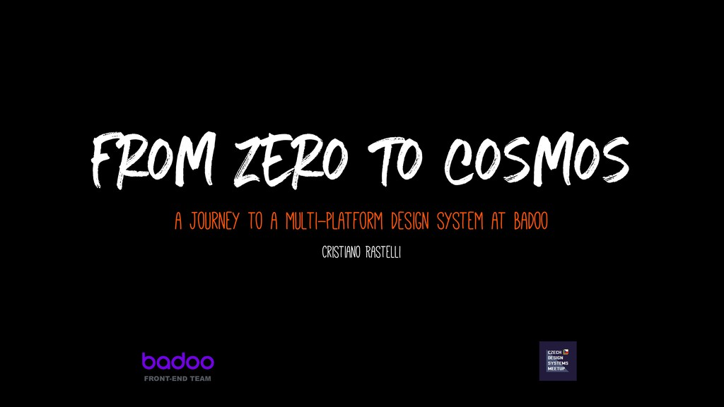 From zero to cosmos FRONT-END TEAM Cristiano Ra...