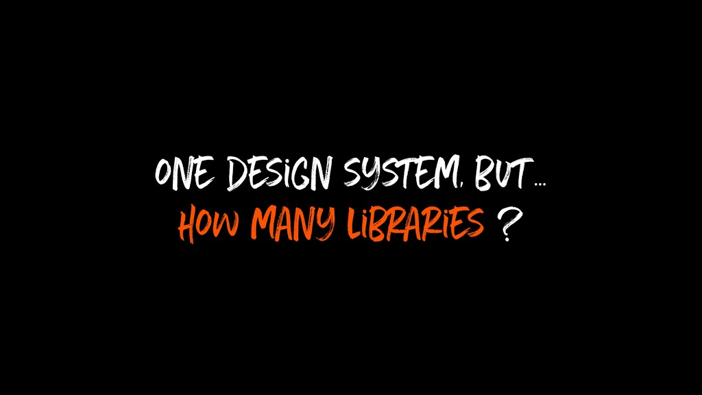 one design system, but...