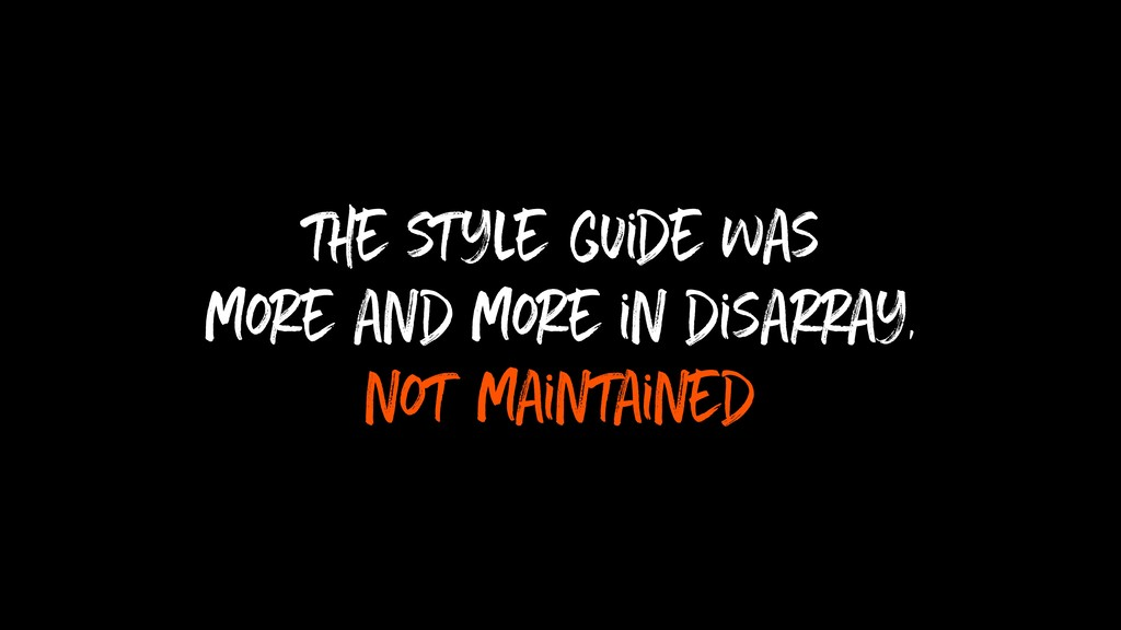 the style guide was more and more in disarray, ...