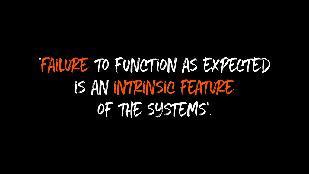 """Failure to function as expected