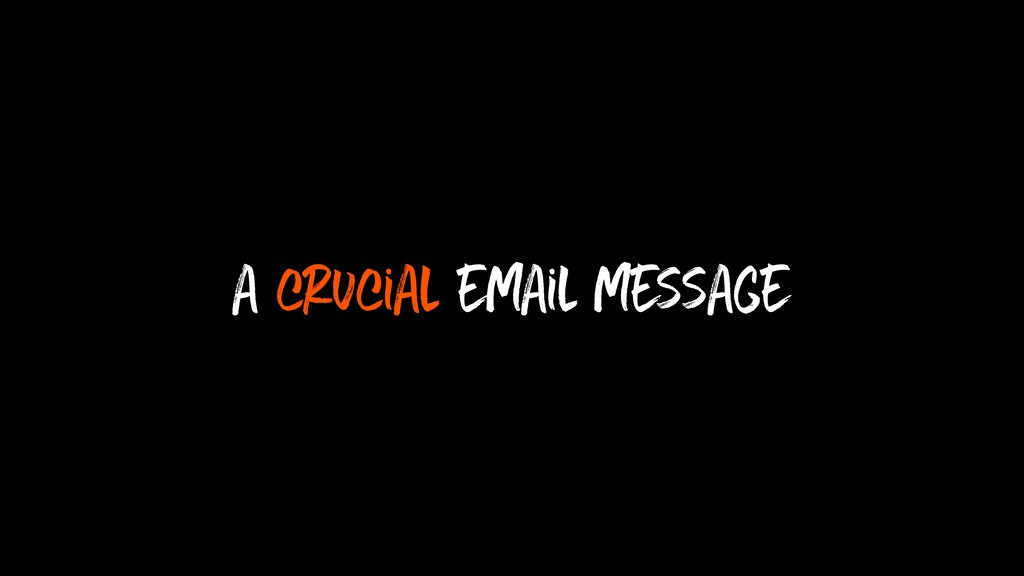a crucial email message