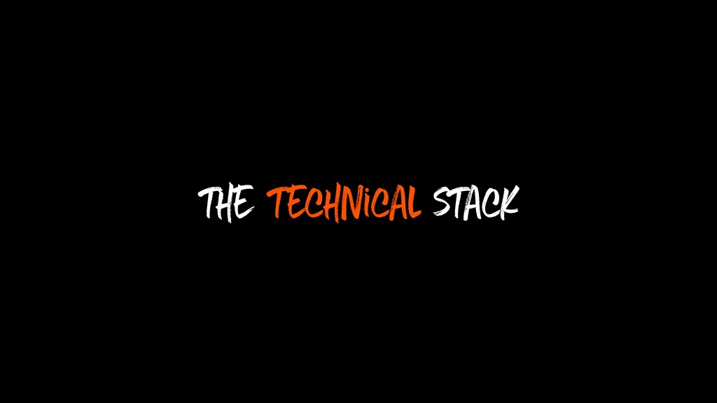 the technical stack