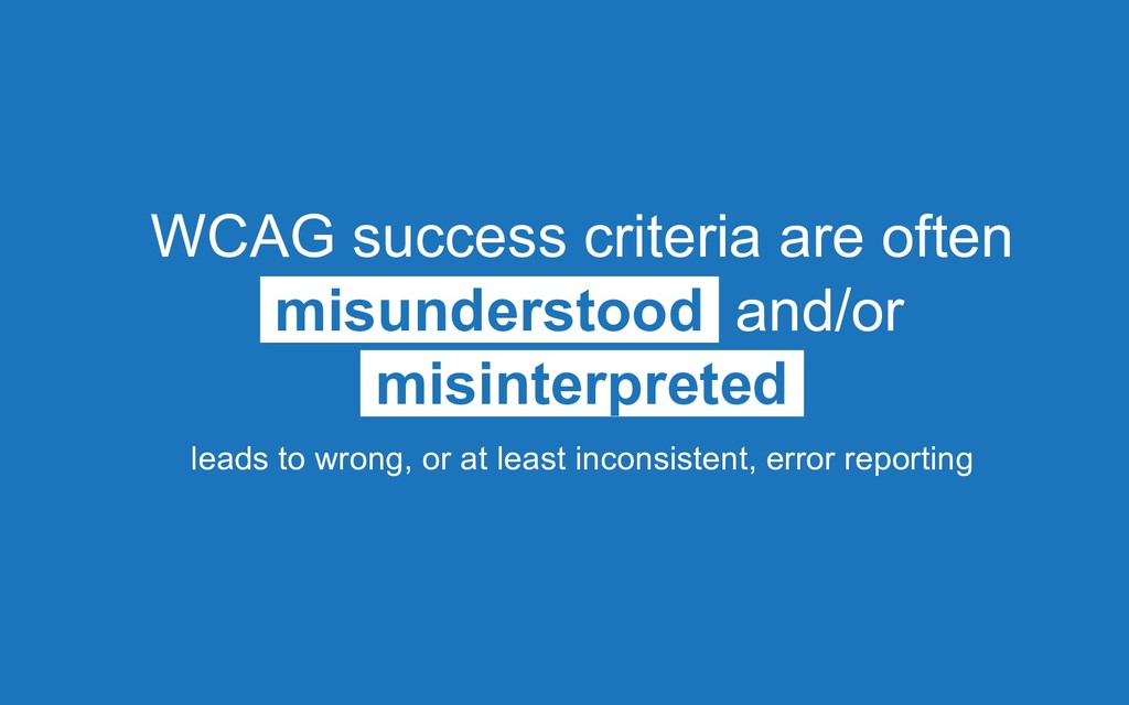 WCAG success criteria are often misunderstood a...