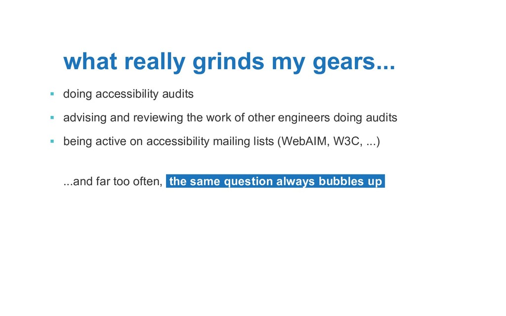 what really grinds my gears... ▪ doing accessi...