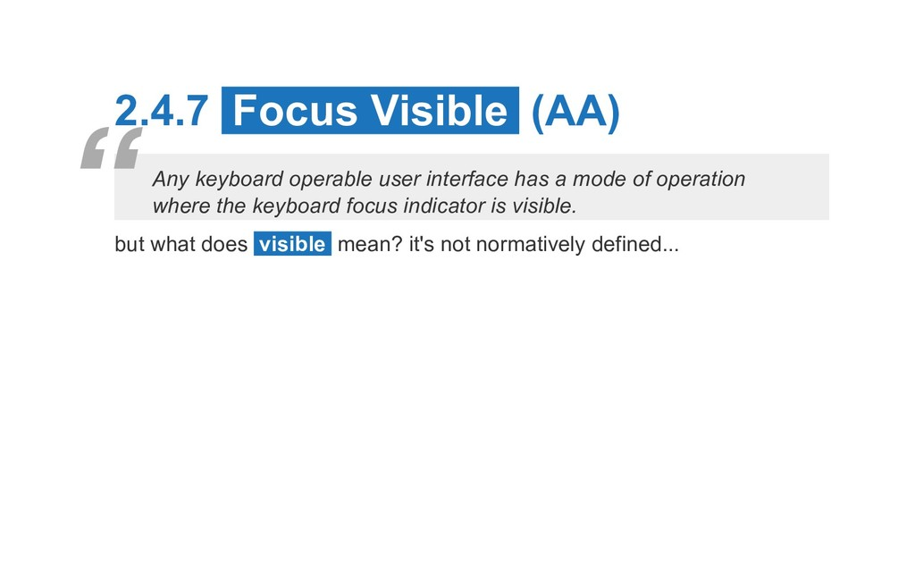 2.4.7 Focus Visible (AA) Any keyboard operable ...