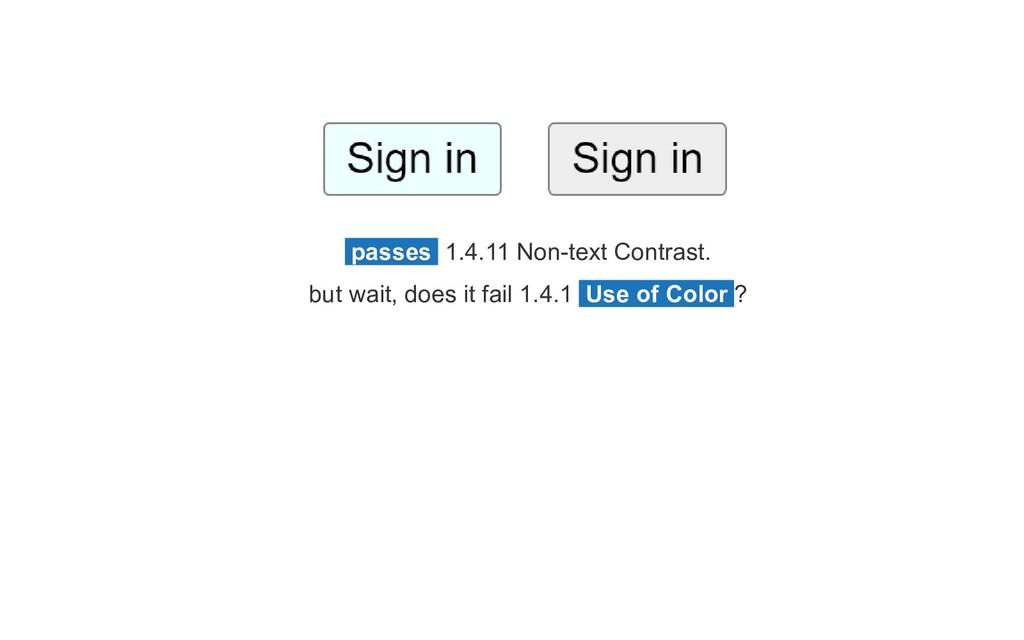 passes 1.4.11 Non-text Contrast. but wait, does...