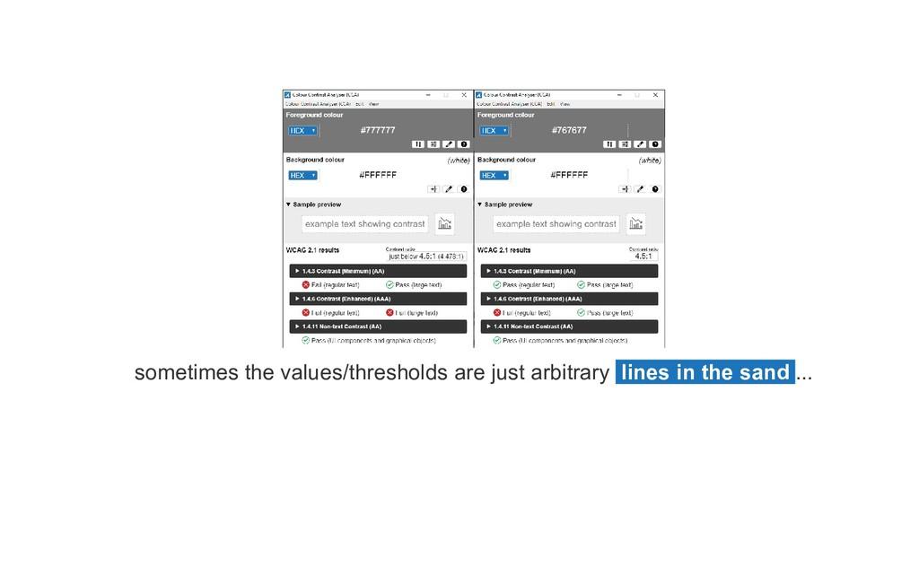 sometimes the values/thresholds are just arbitr...
