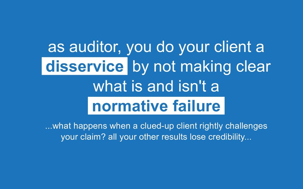 as auditor, you do your client a disservice by ...