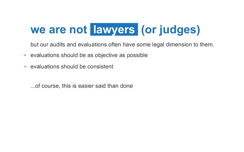 we are not lawyers (or judges) but our audits a...