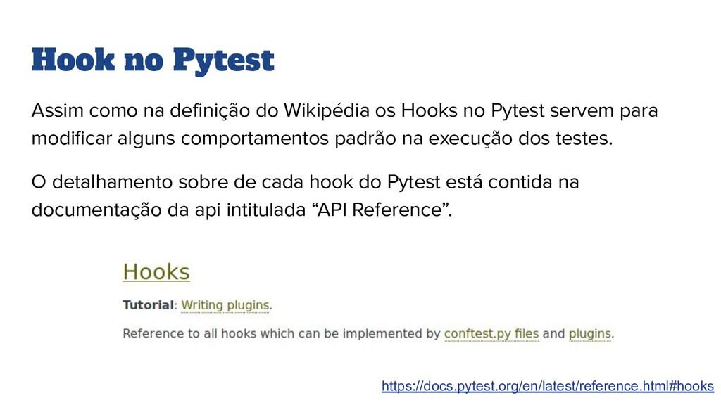 Hook no Pytest Assim como na definição do Wikipé...