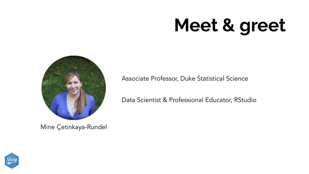 Meet & greet Mine Çetinkaya-Rundel Associate Pr...