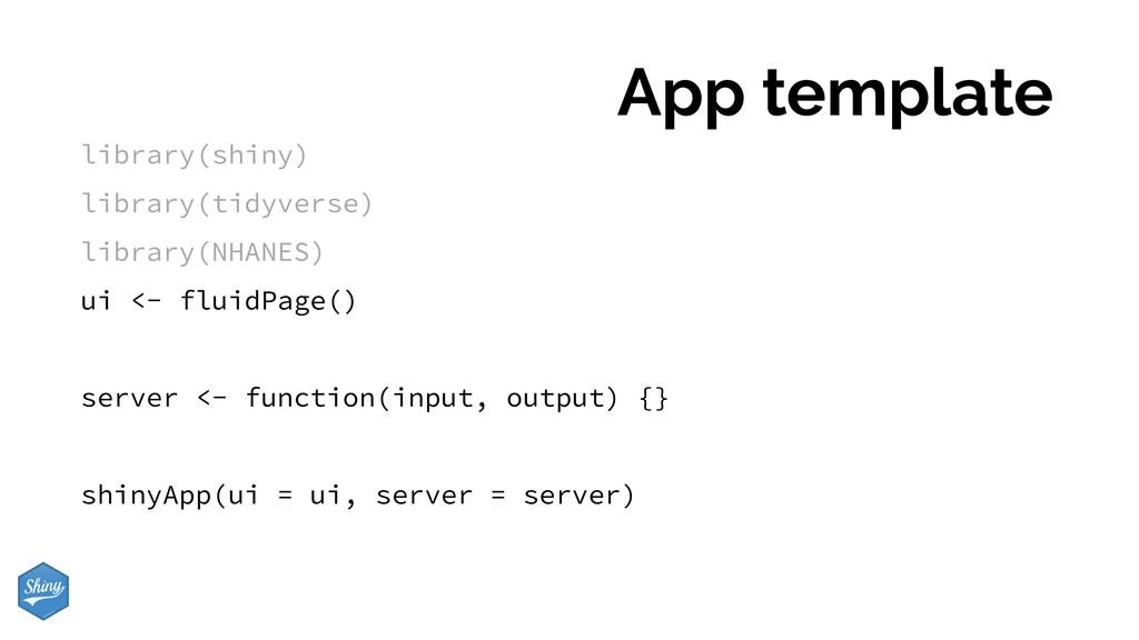 App template library(shiny) library(tidyverse) ...