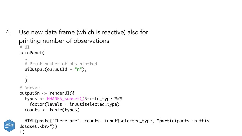 4. Use new data frame (which is reactive) also ...