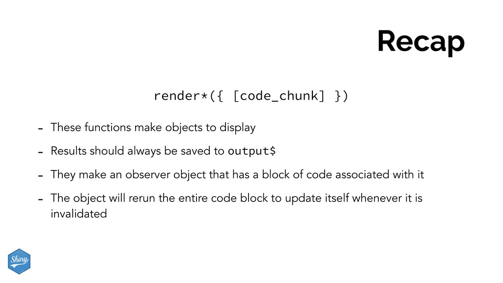 Recap - These functions make objects to display...