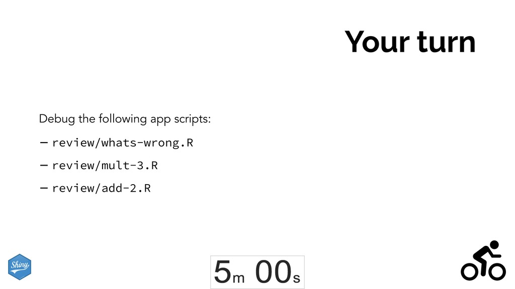 Your turn Debug the following app scripts: - re...